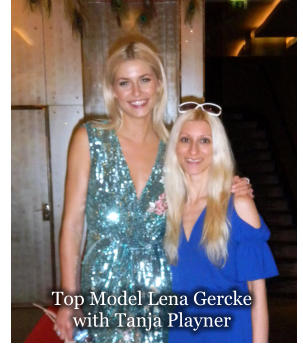 Top Model Lena Gercke  with Tanja Playner