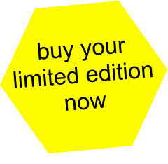 buy your limited edition now